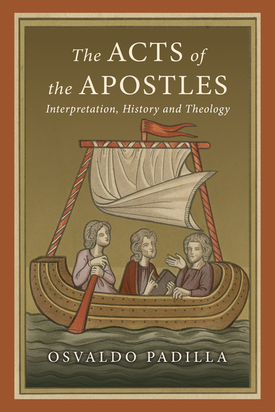 The Acts of the Apostles Interpretation, History and Theology