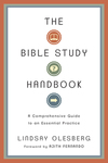 The Bible Study Handbook A Comprehensive Guide to an Essential Practice