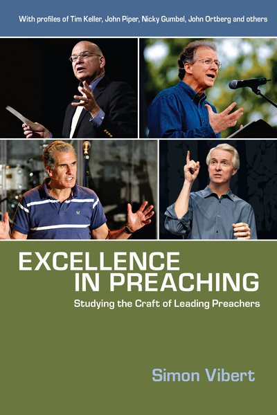 Excellence in Preaching Studying the Craft of Leading Preachers