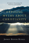 Exposing Myths About Christianity A Guide to Answering 145 Viral Lies and Legends