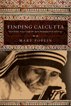 Finding Calcutta What Mother Teresa Taught Me About Meaningful Work and Service