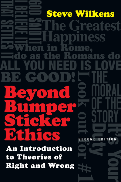 Beyond Bumper Sticker Ethics An Introduction to Theories of Right and Wrong