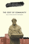 The Cost of Community Jesus, St. Francis and Life in the Kingdom