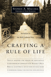 Crafting a Rule of Life An Invitation to the Well-Ordered Way