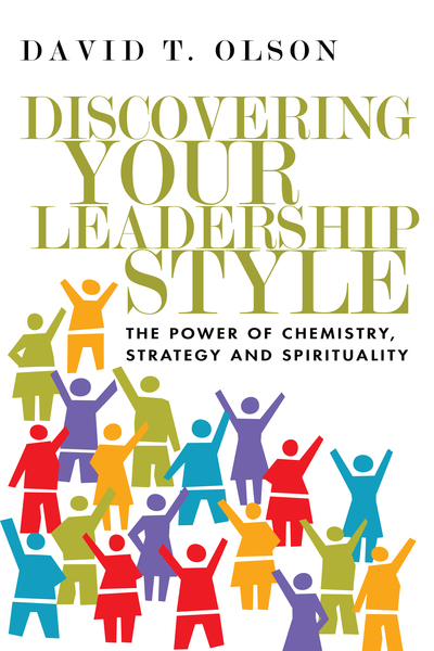 Discovering Your Leadership Style The Power of Chemistry, Strategy and Spirituality