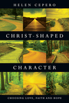 Christ-Shaped Character Choosing Love, Faith and Hope