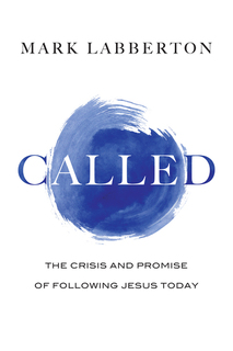 Called The Crisis and Promise of Following Jesus Today