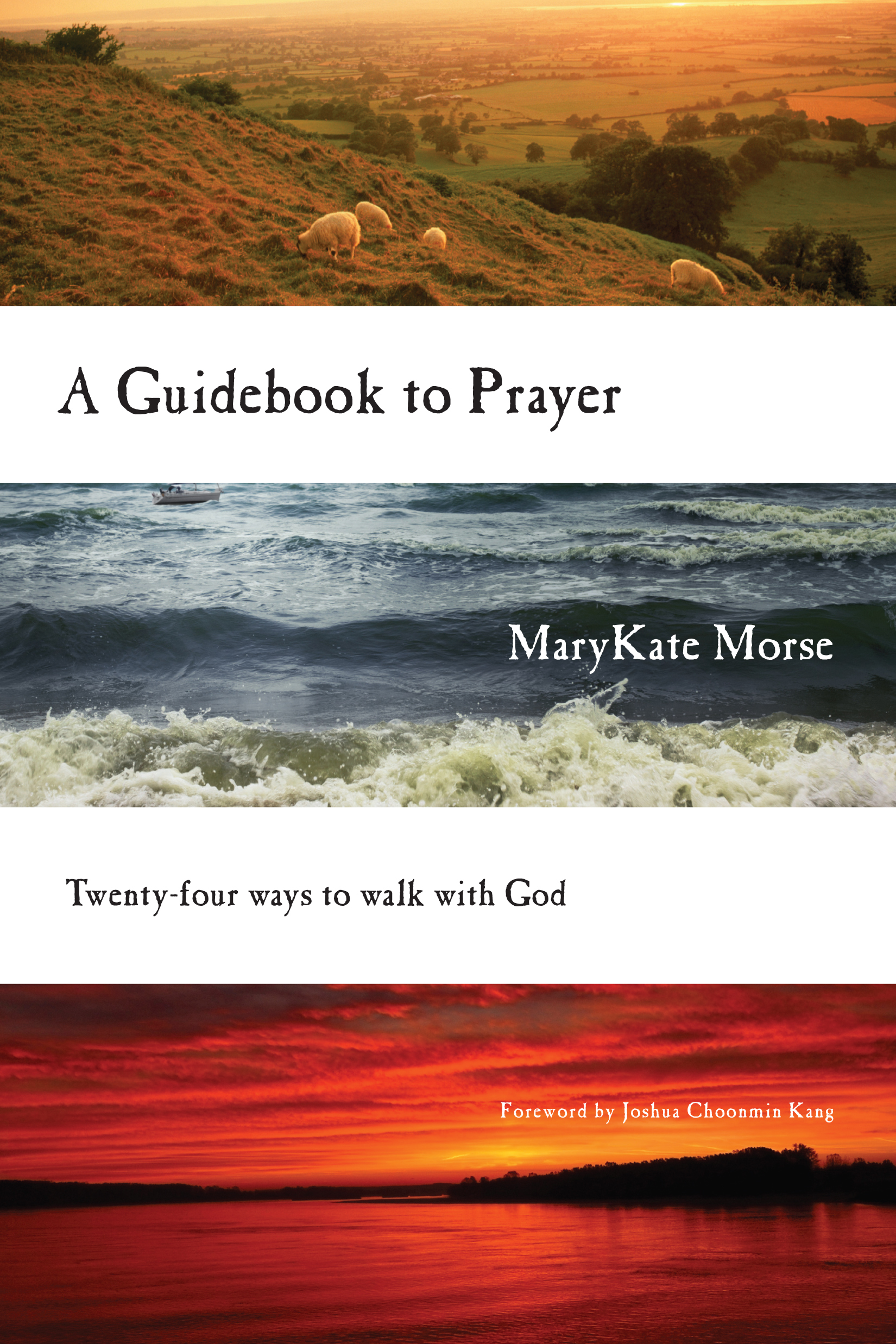 A Guidebook to Prayer 24 Ways to Walk with God