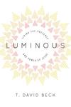 Luminous Living the Presence and Power of Jesus