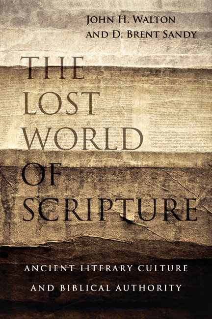 The Lost World of Scripture Ancient Literary Culture and Biblical Authority