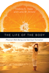 The Life of the Body Physical Well-Being and Spiritual Formation