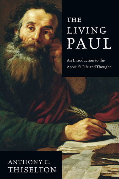 The Living Paul An Introduction to the Apostle's Life and Thought