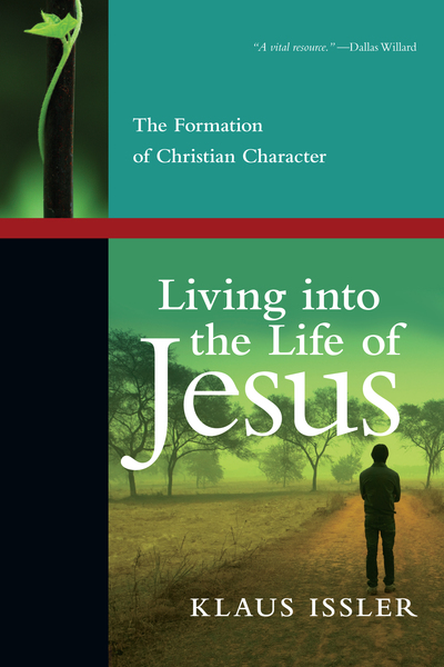 Living into the Life of Jesus The Formation of Christian Character