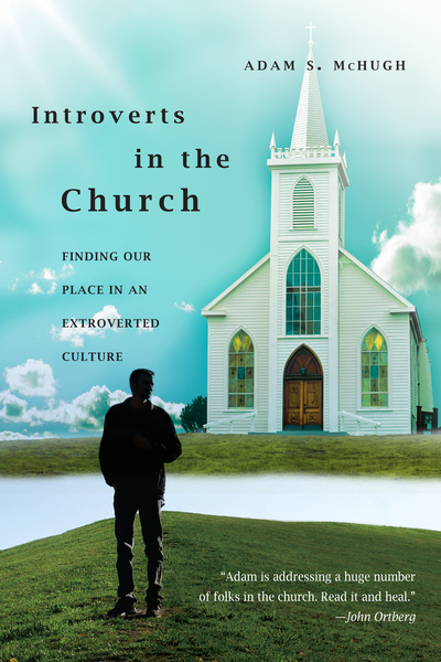 Introverts in the Church Finding Our Place in an Extroverted Culture