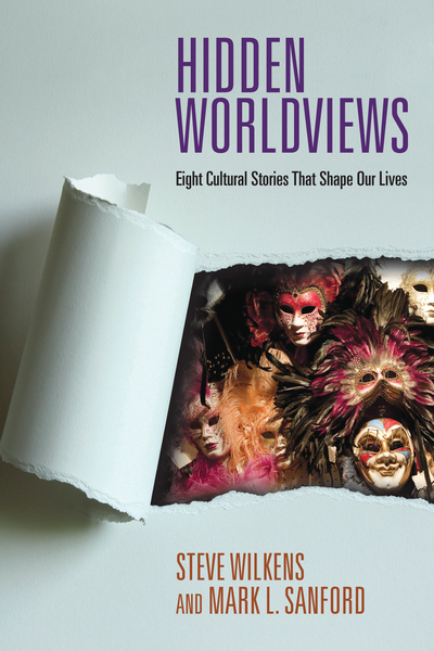 Hidden Worldviews Eight Cultural Stories That Shape Our Lives