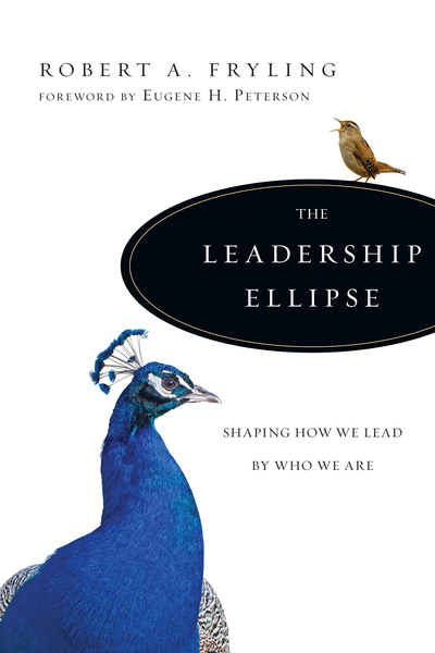The Leadership Ellipse Shaping How We Lead by Who We Are