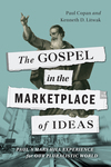 The Gospel in the Marketplace of Ideas Paul's Mars Hill Experience for Our Pluralistic World