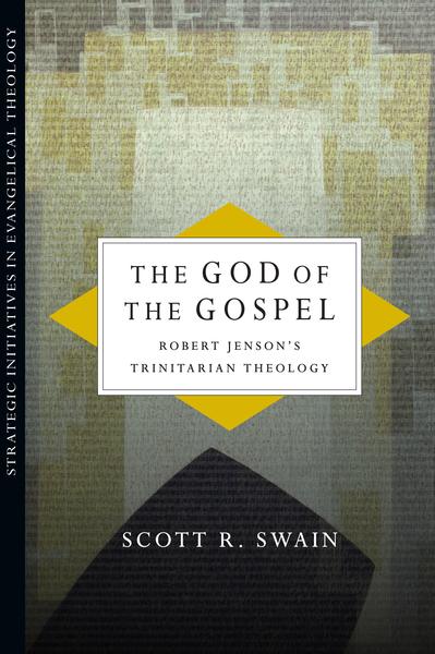 The God of the Gospel Robert Jenson's Trinitarian Theology
