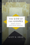 The God of the Gospel Robert Jenson's Trinitarian Theology