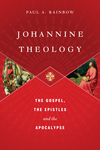 Johannine Theology The Gospel, the Epistles and the Apocalypse