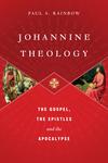 Johannine Theology The Gospel, the Epistles and the Apocalypse