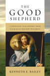 The Good Shepherd A Thousand-Year Journey from Psalm 23 to the New Testament
