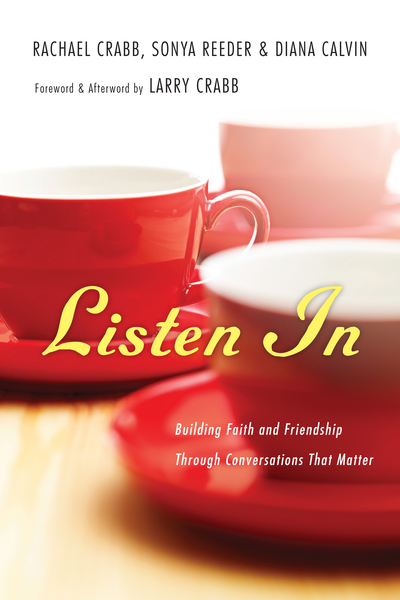 Listen In Building Faith and Friendship Through Conversations That Matter
