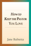 How to Keep the Pastor You Love