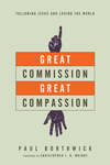 Great Commission, Great Compassion: Following Jesus and Loving the World