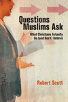 Questions Muslims Ask What Christians Actually Do (and Don't) Believe