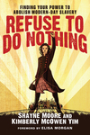 Refuse to Do Nothing Finding Your Power to Abolish Modern-Day Slavery