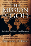 The Mission of God Unlocking the Bible's Grand Narrative