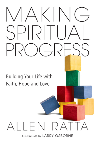 Making Spiritual Progress Building Your Life with Faith, Hope and Love