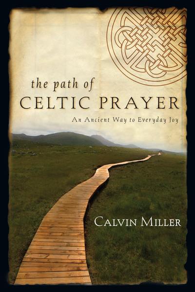 The Path of Celtic Prayer An Ancient Way to Everyday Joy