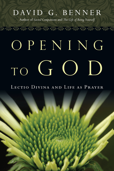 Opening to God Lectio Divina and Life as Prayer