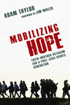 Mobilizing Hope Faith-Inspired Activism for a Post-Civil Rights Generation