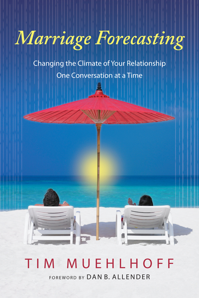 Marriage Forecasting Changing the Climate of Your Relationship One Conversation at a Time