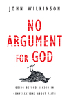 No Argument for God Going Beyond Reason in Conversations About Faith