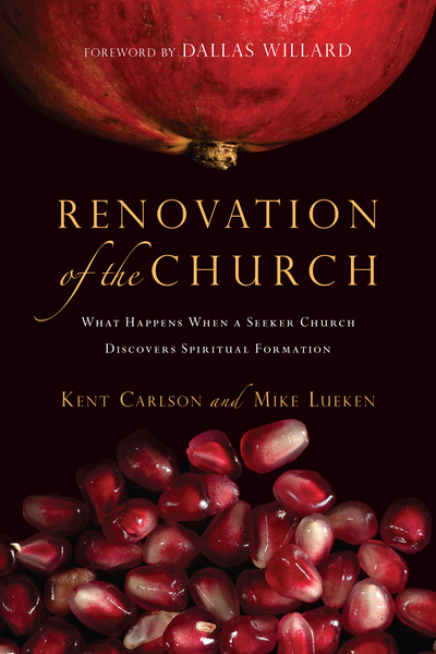 Renovation of the Church What Happens When a Seeker Church Discovers Spiritual Formation