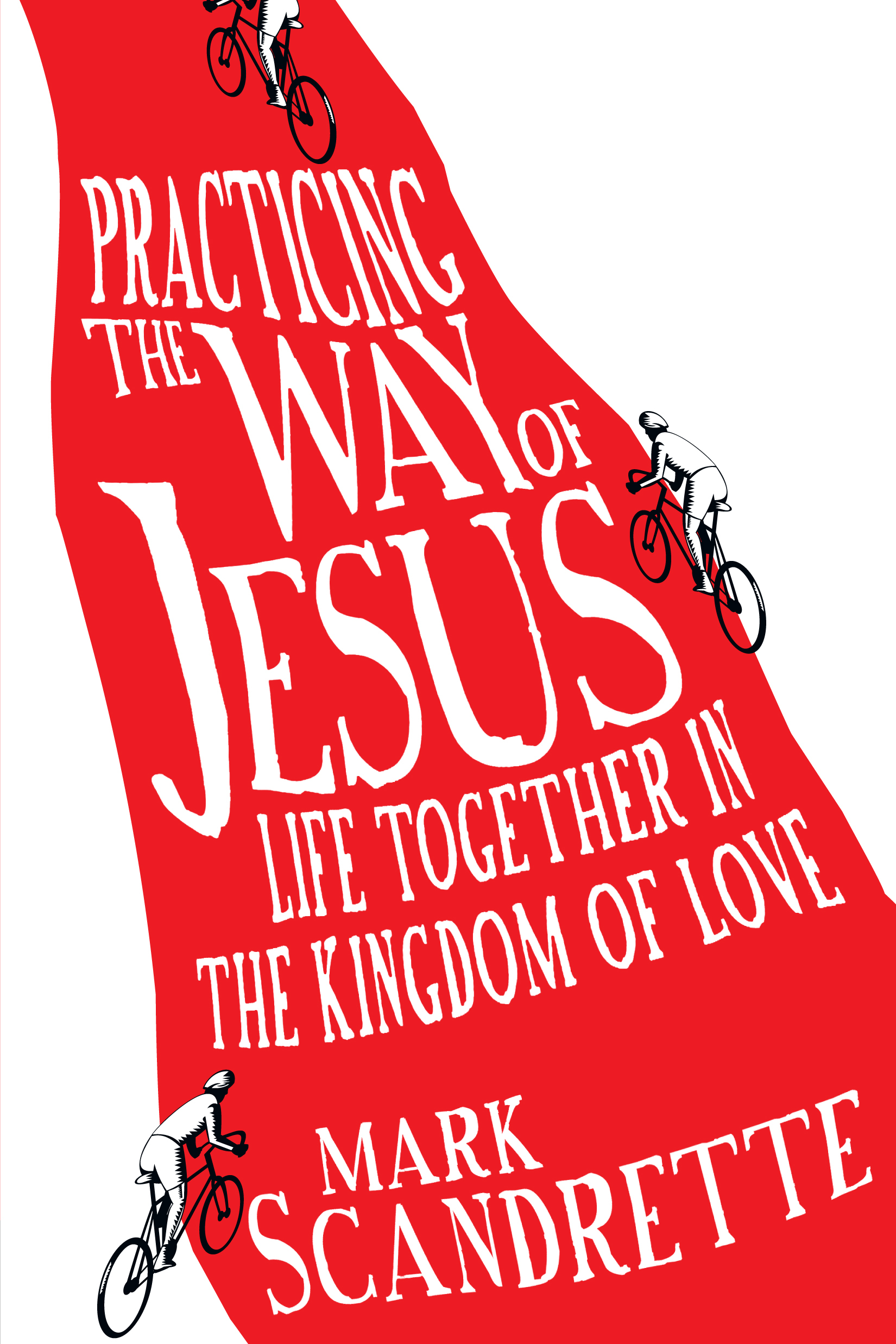 Practicing the Way of Jesus Life Together in the Kingdom of Love