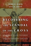 Recovering the Scandal of the Cross Atonement in New Testament and Contemporary Contexts