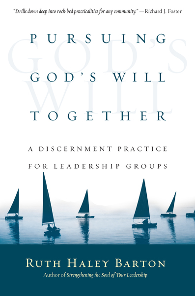 Pursuing God's Will Together A Discernment Practice for Leadership Groups