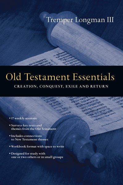 Old Testament Essentials Creation, Conquest, Exile and Return