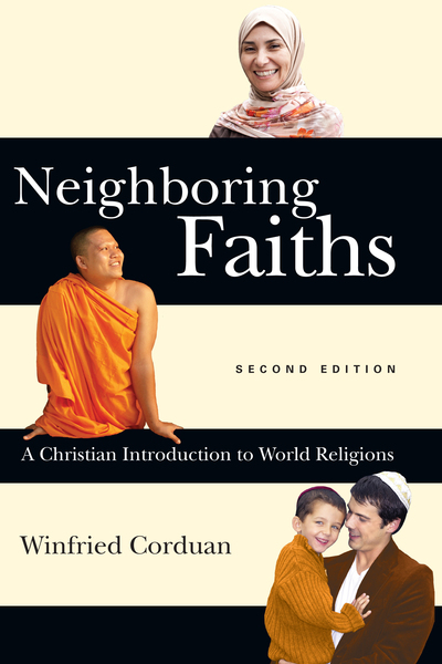 Neighboring Faiths A Christian Introduction to World Religions
