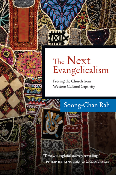 The Next Evangelicalism Freeing the Church from Western Cultural Captivity