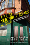 Making Neighborhoods Whole A Handbook for Christian Community Development