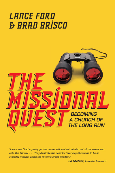 The Missional Quest Becoming a Church of the Long Run