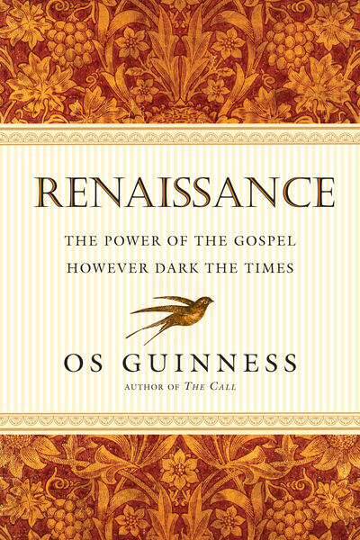 Renaissance The Power of the Gospel However Dark the Times