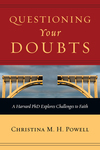 Questioning Your Doubts A Harvard PhD Explores Challenges to Faith