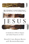 Rediscovering Jesus An Introduction to Biblical, Religious and Cultural Perspectives on Christ